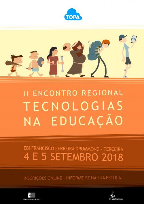 II ENCONTRO REGIONAL DE TECNOLOGIAS NA EDUCAÇÃO – ILHA TERCEIRA – 4 E 5 DE SETEMBRO 2018