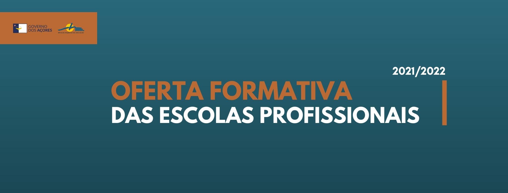 OFERTA FORMATIVA DAS ESCOLAS PROFISSIONAIS (1)